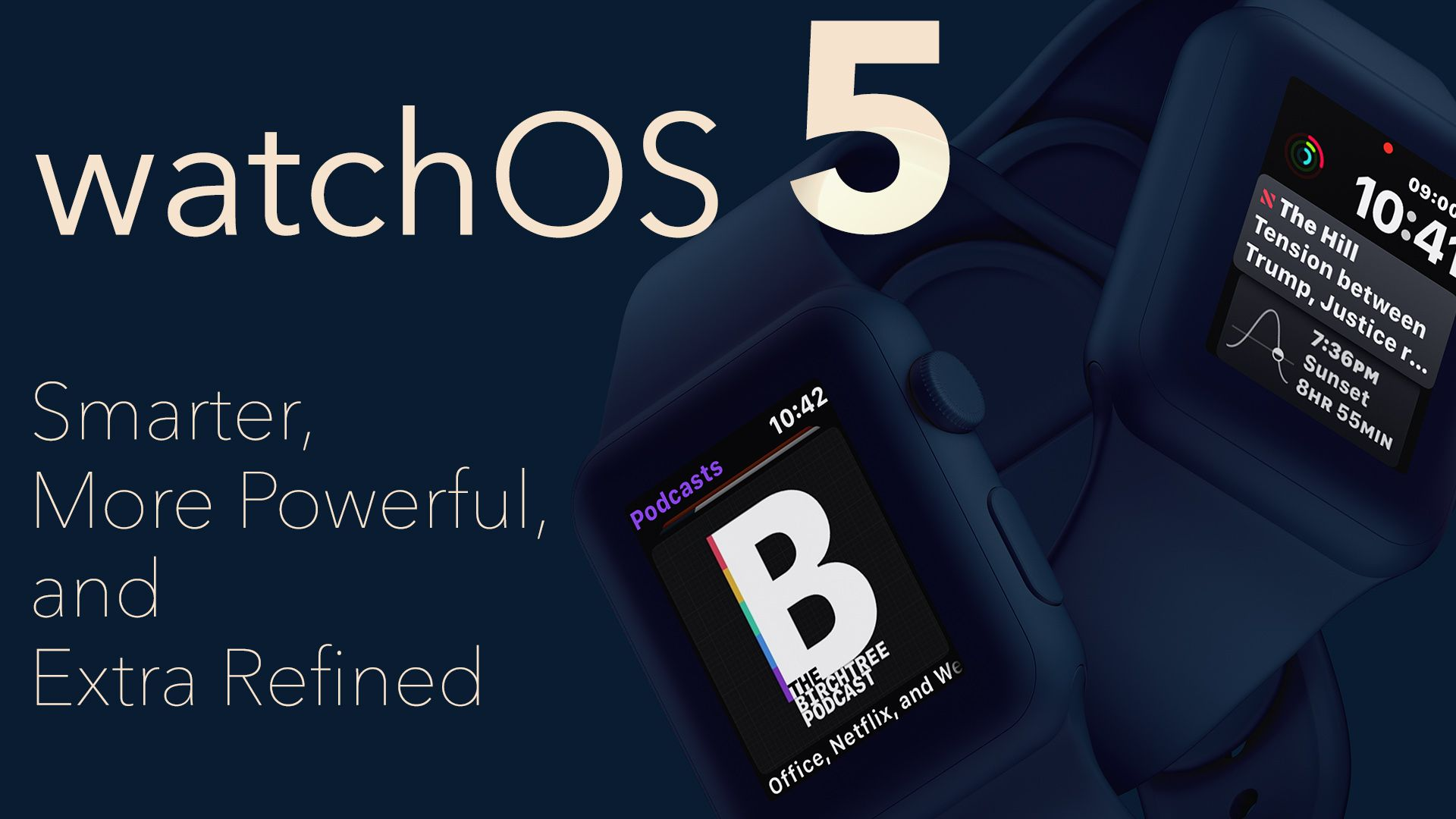 watchOS 5: The BirchTree Review