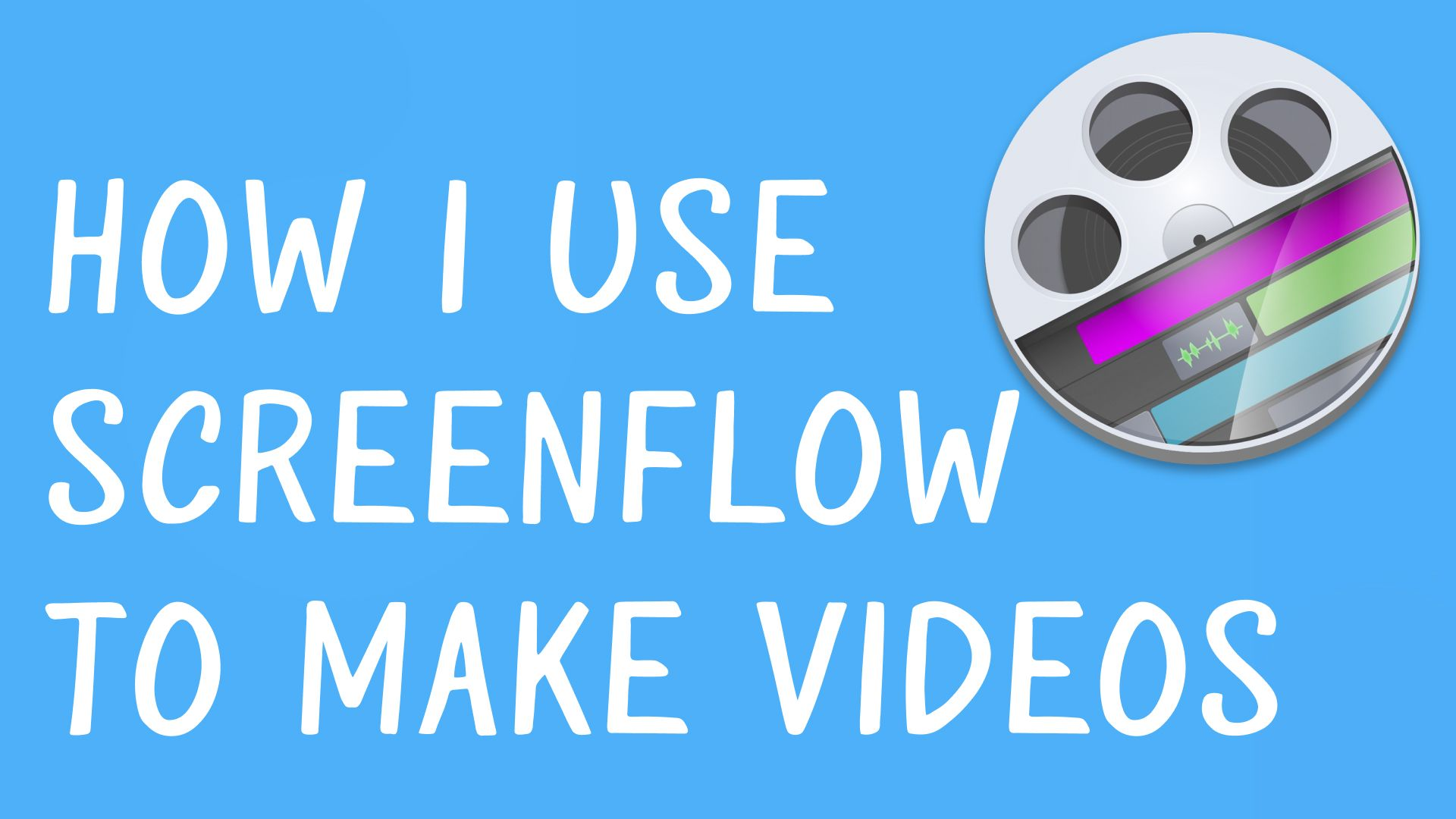 How I Use ScreenFlow to Make Videos on YouTube