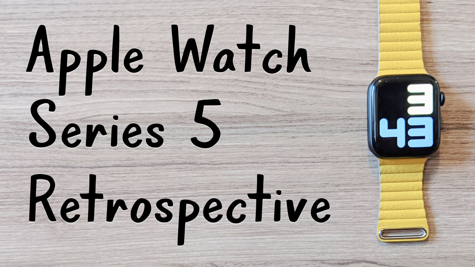 An Apple Watch Series 5 Retrospective