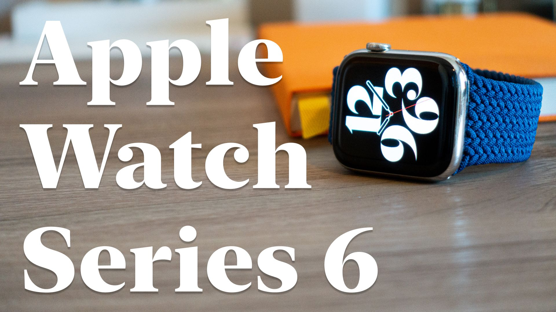 My Apple Watch Series 6 Review