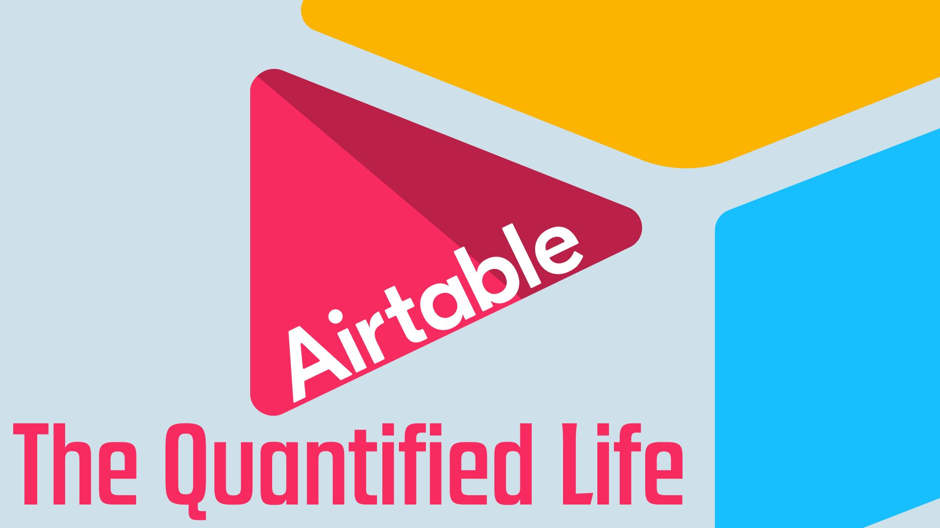 How I Use Airtable to Quantify My Life