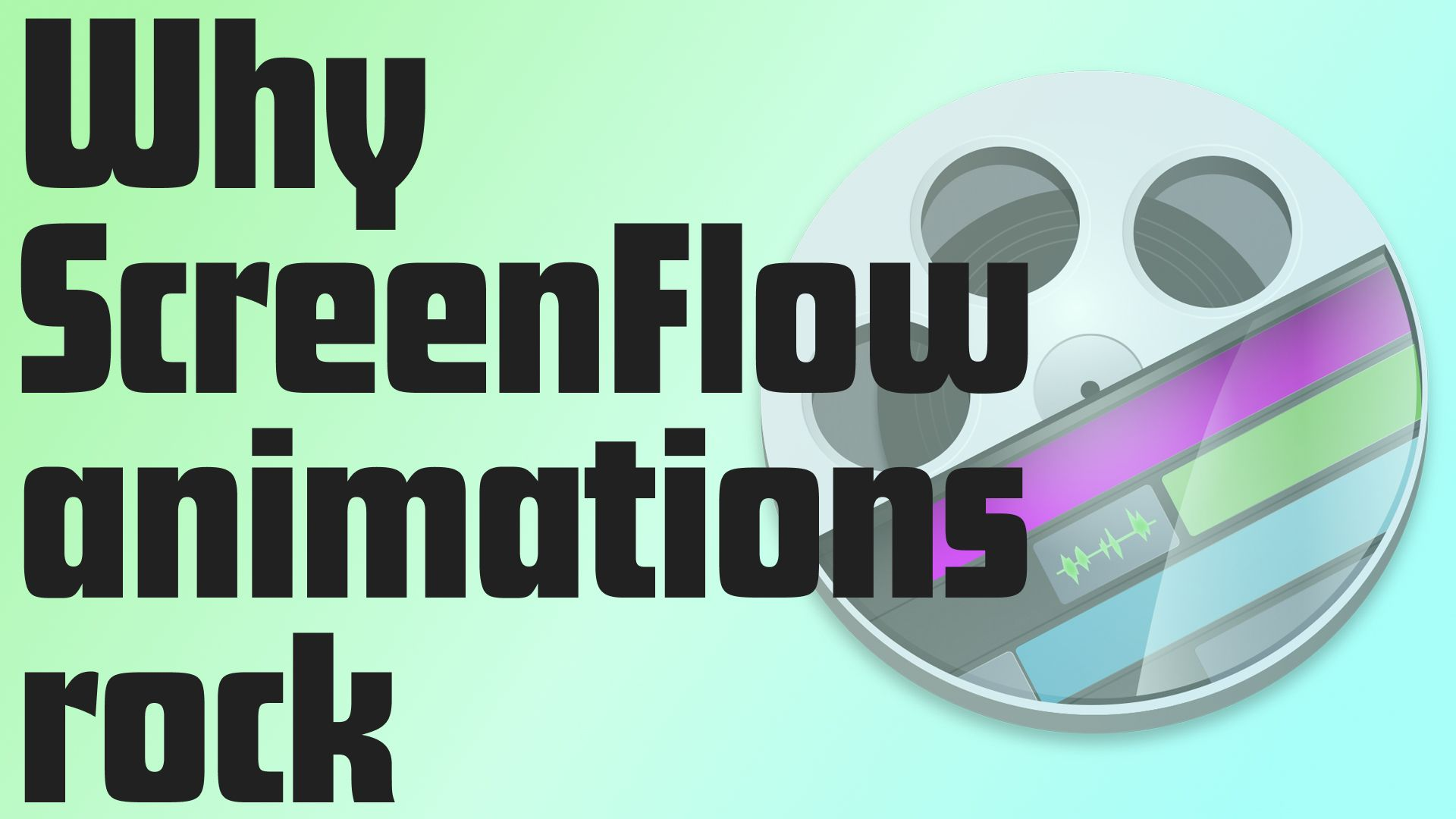 Why ScreenFlow's Animations Rock
