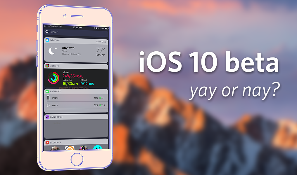 Should You Install the iOS 10 Beta on Your iPhone or iPad