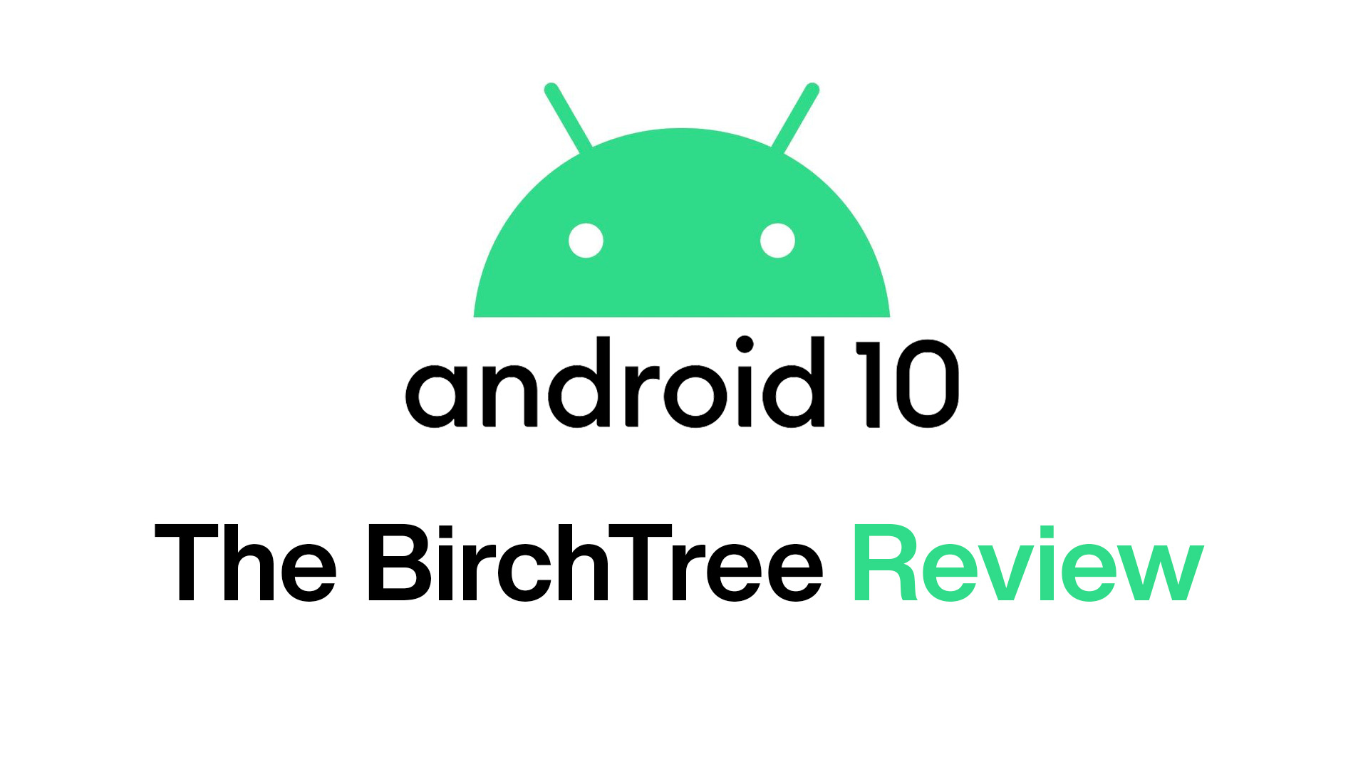 Android 10 Review – BirchTree